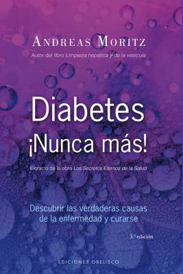 Diabetes nunca mas!/ Diabetes never Again! By Moritz, Andreas/ Delgado, Joana (TRN)